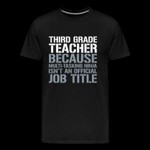 Third Grade Teacher... Ninja Isn't an Official Job Title   White + Metallic Silver - Men's Premium T-Shirt