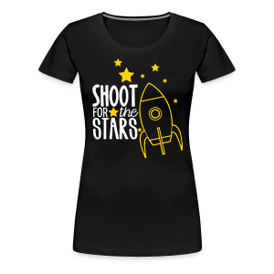Shoot for the Stars - Women's Premium T-Shirt