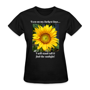 Sunflower Image & Quote Shirt - Women's T-Shirt