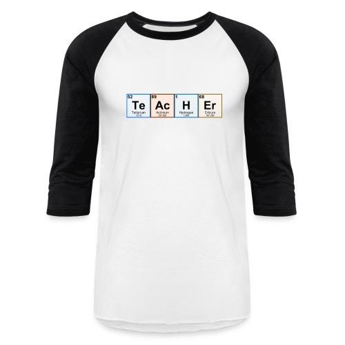 Periodic Table Chemistry Teacher - Baseball T-Shirt