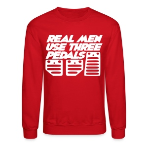 Real Men Use Three Pedals (Crewneck Sweatshirt) - Crewneck Sweatshirt