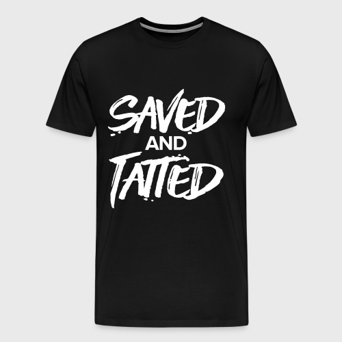 Saved and Tatted Men - Men's Premium T-Shirt