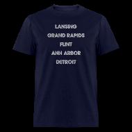 T-Shirts ~ Men's T-Shirt ~ Lansing Grand Rapids Flint Ann Arbor Detroit