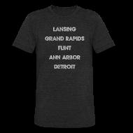 T-Shirts ~ Unisex Tri-Blend T-Shirt ~ Lansing Grand Rapids Flint Ann Arbor Detroit