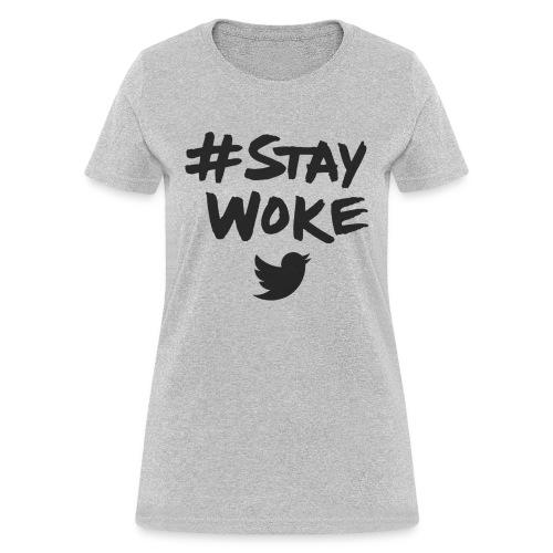 Women - Limited Edition - #StayWoke - Women's T-Shirt