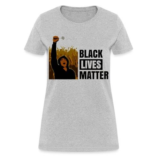 Women - Black Lives Matter - Women's T-Shirt