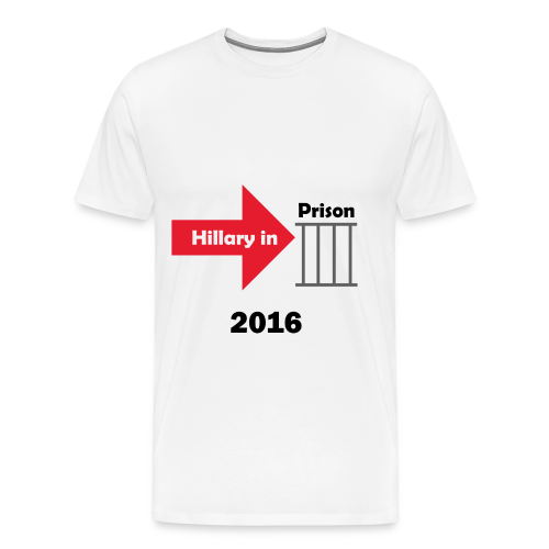Hillary in Prison 2016 - Men's Premium T-Shirt
