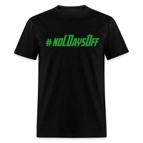 #noLdaysoff shirt black - Men's T-Shirt