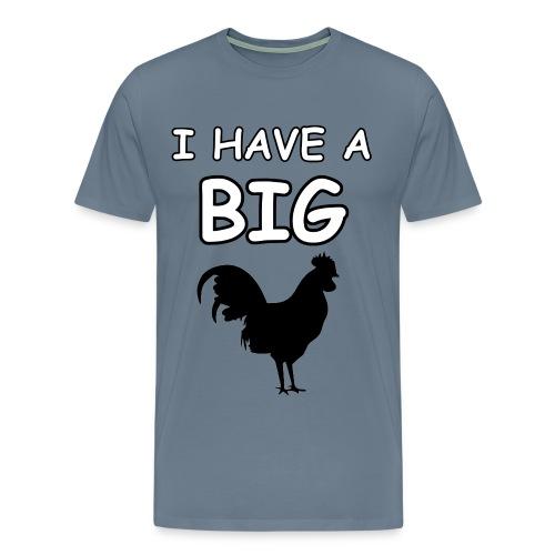 I Have A Big Cock - Men's Premium T-Shirt