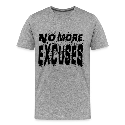 Premium No More Excuses (Black) - Men's Premium T-Shirt