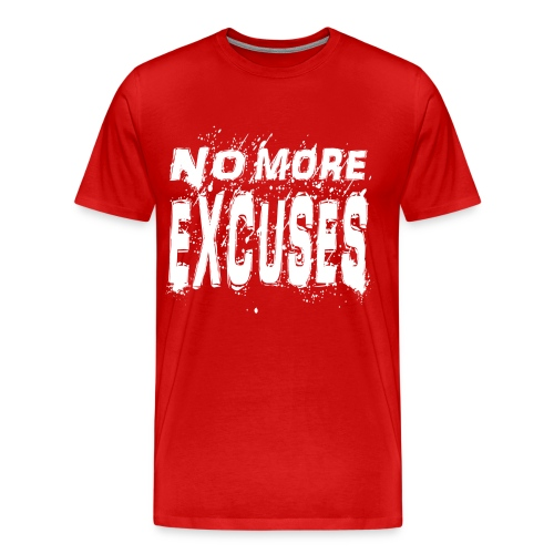 Premium No More Excuses (White) - Men's Premium T-Shirt