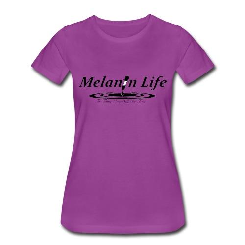 Ladies Melanin Life T shirt - Women's Premium T-Shirt