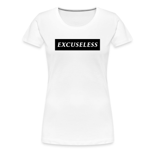 Women's Premium EXCUSELESS (Black) - Women's Premium T-Shirt