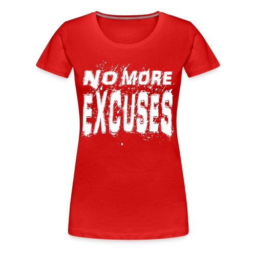 Women's Premium No More Excuses (White) - Women's Premium T-Shirt