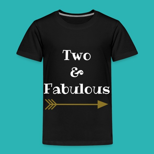 Two and Fabulous - Toddler Premium T-Shirt