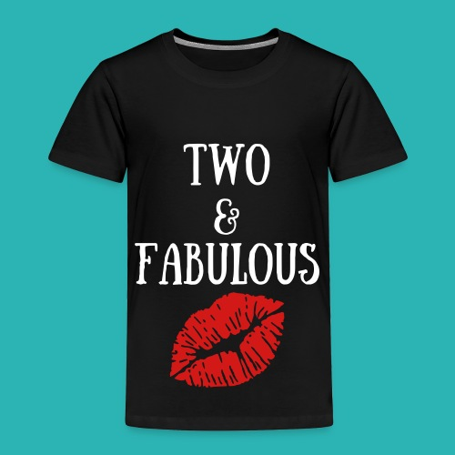 Two and Fabulous kiss - Toddler Premium T-Shirt