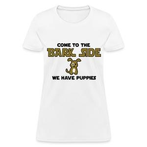 Bark Side - Women's T-Shirt