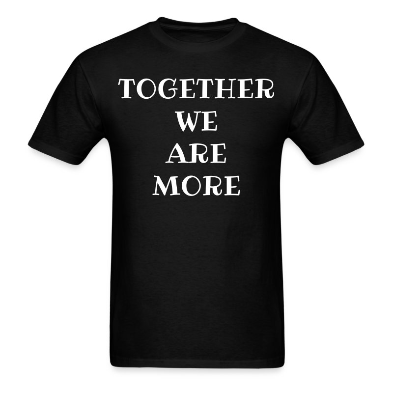 Together We Are More - Men's T-Shirt