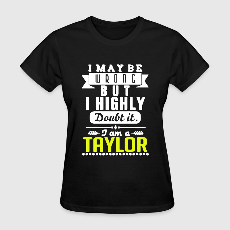 Taylor Is Always Right - Women's T-Shirt