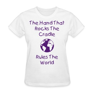 ROCK THE CRADLE - Women's T-Shirt