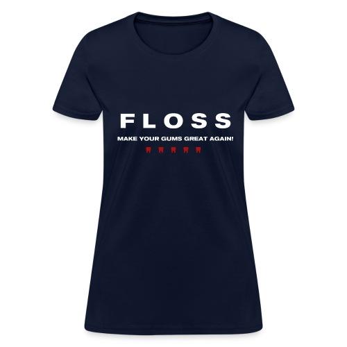 Make Your Gums Great Again! (Women's) - Women's T-Shirt