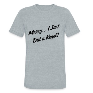 Mercy, I Just Did a Kegel - Unisex Tri-Blend T-Shirt