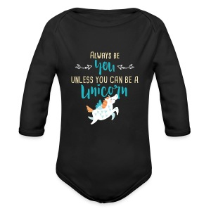Always Be You or Unicorn - Long Sleeve Baby Bodysuit