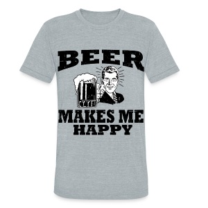 BEER MAKES MY HAPPY - Unisex Tri-Blend T-Shirt