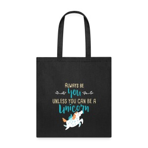Always Be You or Unicorn - Tote Bag