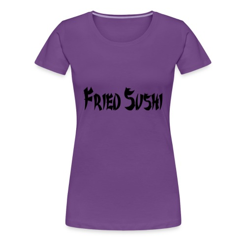 fried sushi womens T- shirt - Women's Premium T-Shirt