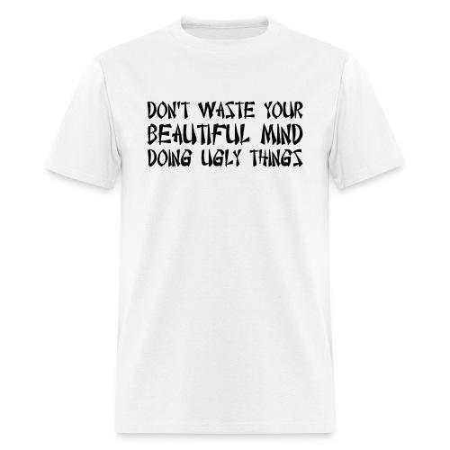 Beautiful Minds Ugly Things T-Shirt (White) - Men's T-Shirt
