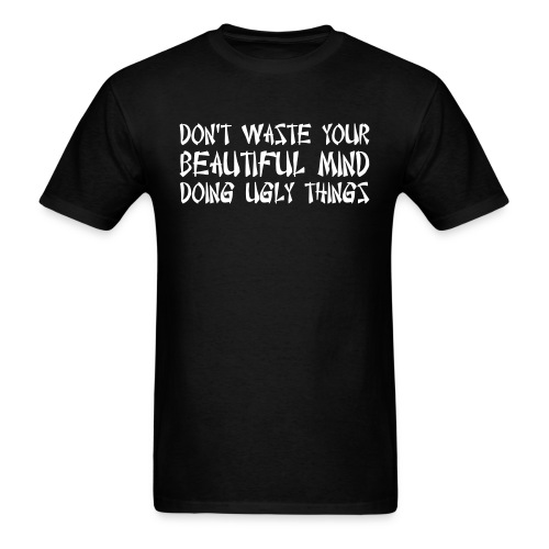 Beautiful Minds Ugly Things T-Shirt (Black) - Men's T-Shirt