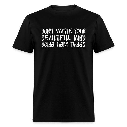 Beautiful Minds Ugly Things T-Shirt (Black) - Men's T-Shirt