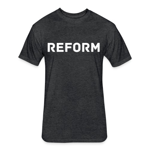 REFORM TEE - Fitted Cotton/Poly T-Shirt by Next Level