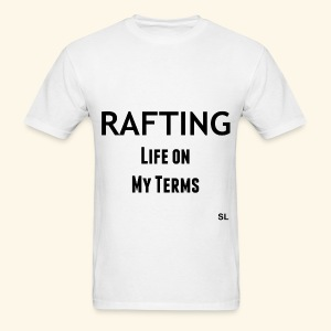Life on My Terms RAFTING T-shirt by Stephanie Lahart  - Men's T-Shirt