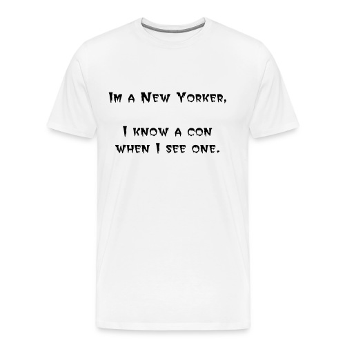 I know a con when i see One - Men's Premium T-Shirt