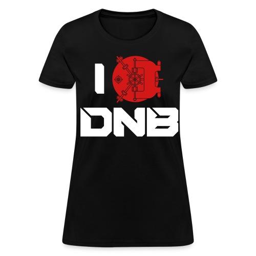 I Love DNB Vault Ladies T - Women's T-Shirt