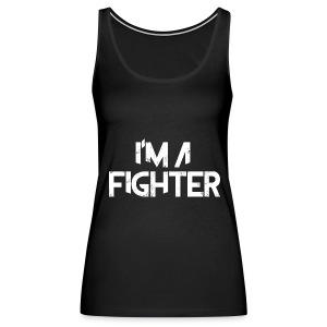 I'm a Fighter Tank Top  - Women's Premium Tank Top