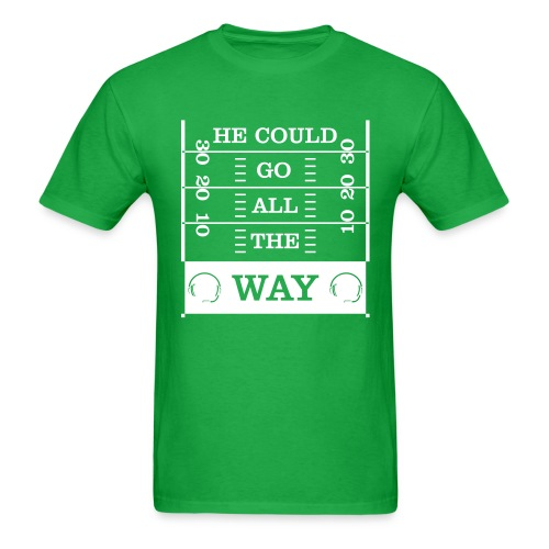 He Could Go All The Way T-Shirt - Men's T-Shirt