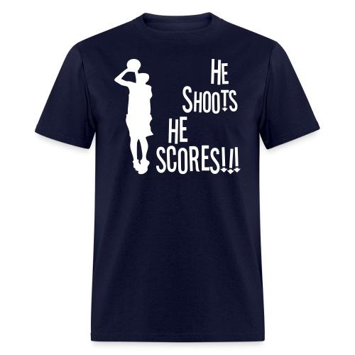 He Shoots, HE SCORES T-Shirt (Basketball) - Men's T-Shirt