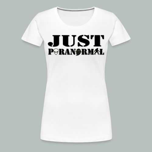 Women's Just Paranormal Shirt - Women's Premium T-Shirt
