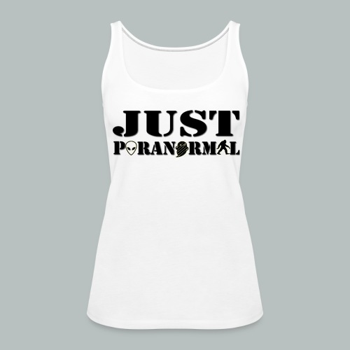 Women's Just Paranormal Tank Top - Women's Premium Tank Top