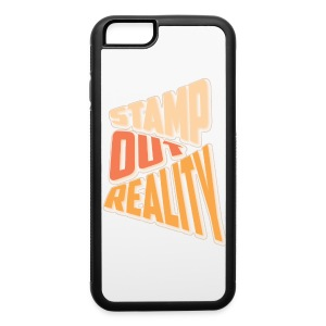 Stamp out Reality Phone & Tablet Cases - iPhone 6/6s Rubber Case