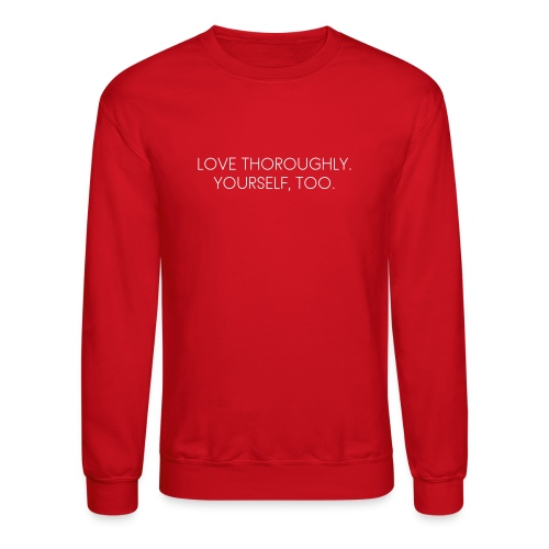 Love Thoroughly Yourself Too Crewneck (Red) - Crewneck Sweatshirt