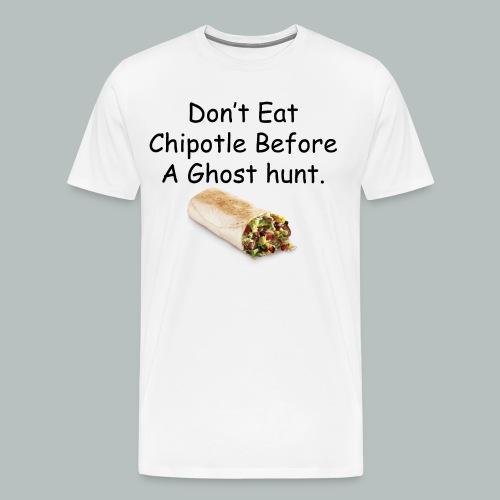 Men's Don't Eat Chipotle Shirt  - Men's Premium T-Shirt