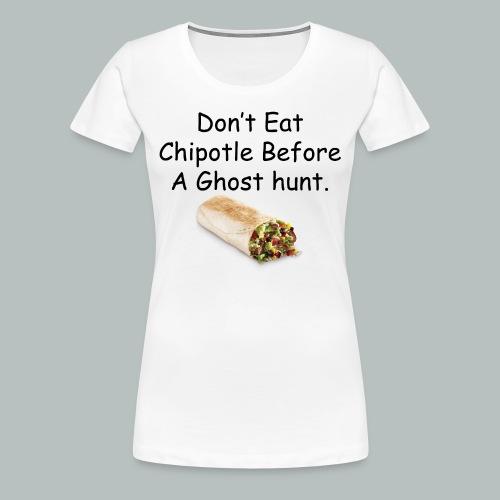 Women's Don't Eat Chipotle Shirt - Women's Premium T-Shirt