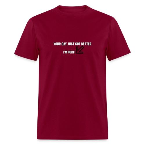 Your Day Just Got Better - Men's T-Shirt