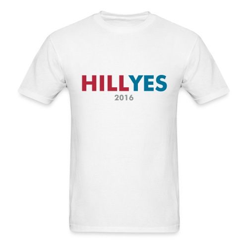 Hill Yes HillYes Hillary 2016 T-Shirt - Men's T-Shirt