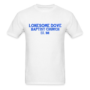White Lonesome Dove Baptist Church Shirt - Men's T-Shirt