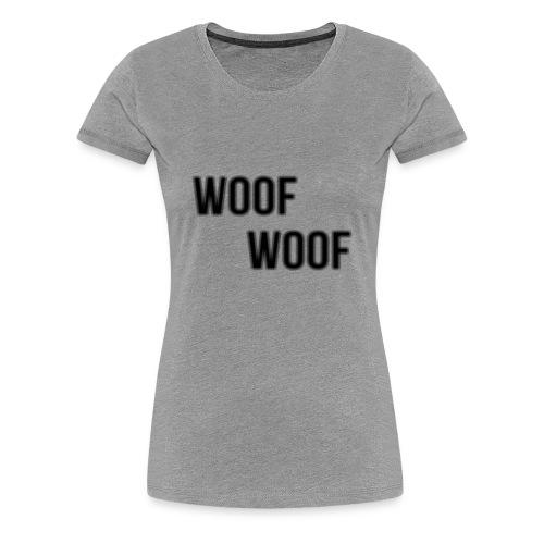Womens WOOF WOOF T-shirt - Women's Premium T-Shirt